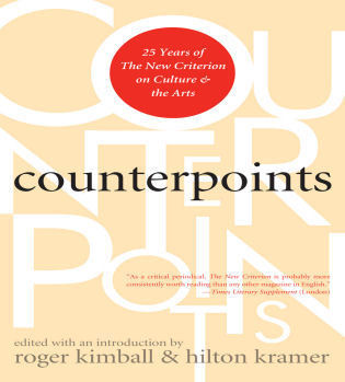 Cover image for the book Counterpoints: 25 Years of The New Criterion on Culture and the Arts