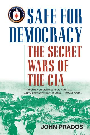Cover image for the book Safe for Democracy: The Secret Wars of the CIA