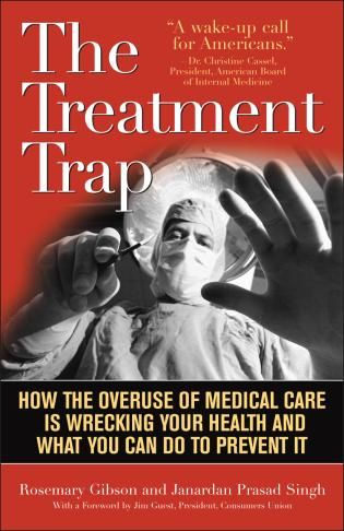 Cover image for the book The Treatment Trap: How the Overuse of Medical Care is Wrecking Your Health and What You Can Do to Prevent It
