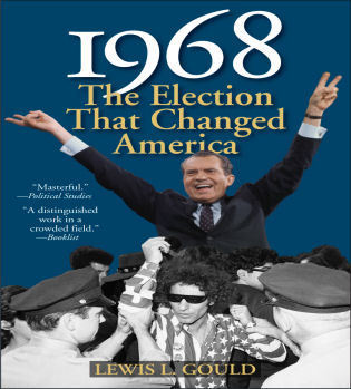 Cover image for the book 1968: The Election That Changed America, 2nd Edition