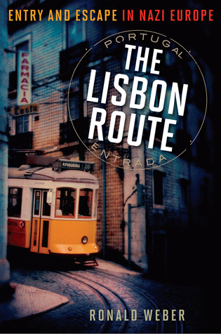 Cover image for the book The Lisbon Route: Entry and Escape in Nazi Europe