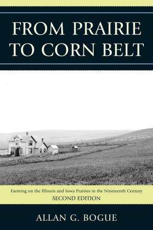 Cover image for the book From Prairie To Corn Belt: Farming on the Illinois and Iowa Prairies in the Nineteenth Century, 2nd Edition