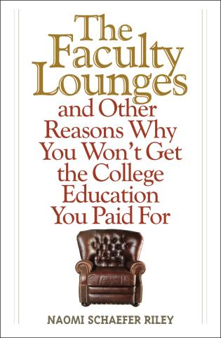 Cover image for the book The Faculty Lounges: And Other Reasons Why You Won't Get the College Education You Pay For