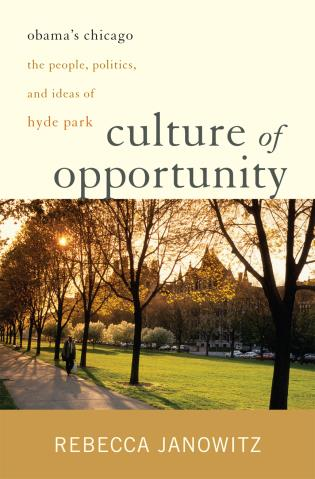 Cover image for the book Culture of Opportunity: Obama's Chicago: The People, Politics, and Ideas of Hyde Park