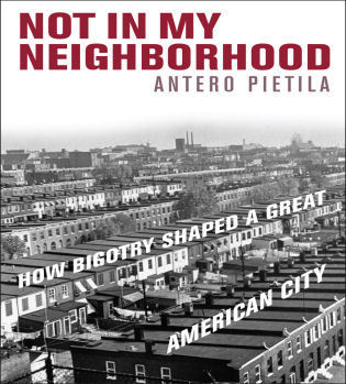 Cover image for the book Not in My Neighborhood: How Bigotry Shaped a Great American City