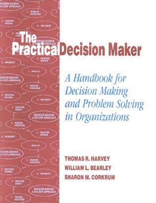 Cover image for the book The Practical Decision Maker: A Handbook for Decision Making and Problem Solving in Organizations