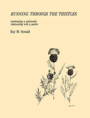 Cover image for the book Running Through the Thistles: Terminating a Ministerial Relationship with a Parish