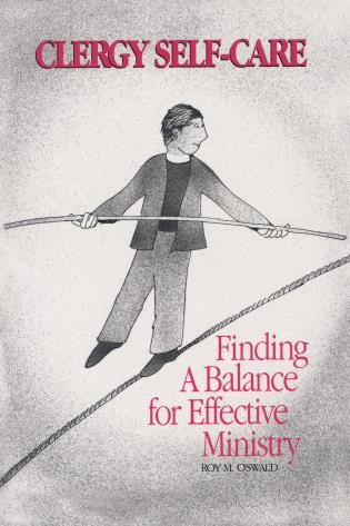Cover image for the book Clergy Self-Care: Finding a Balance for Effective Ministry