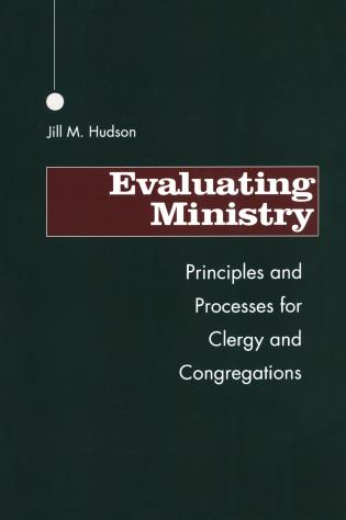 Cover image for the book Evaluating Ministry: Principles and Processes for Clergy and Congregations