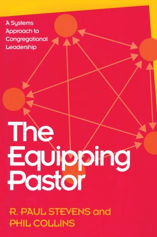 Cover image for the book The Equipping Pastor: A Systems Approach to Congregational Leadership