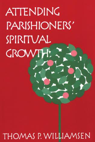 Cover image for the book Attending Parishioners' Spiritual Growth