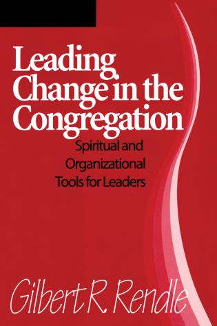 Cover image for the book Leading Change in the Congregation: Spiritual & Organizational Tools for Leaders