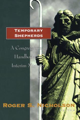 Cover image for the book Temporary Shepherds: A Congregational Handbook for Interim Ministry
