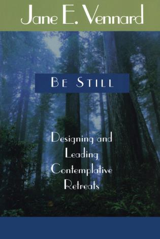 Cover image for the book Be Still: Designing and Leading Contemplative Retreats