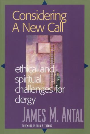 Cover image for the book Considering a New Call: Ethical and Spiritual Challenges for Clergy
