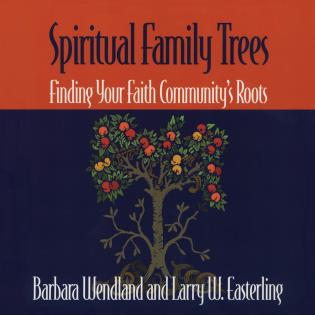 Cover image for the book Spiritual Family Trees: Finding Your Faith Community's Roots