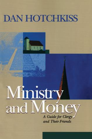 Cover image for the book Ministry and Money: A Guide for Clergy and Their Friends