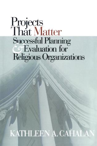 Cover image for the book Projects That Matter: Successful Planning and Evaluation for Religious Organizations