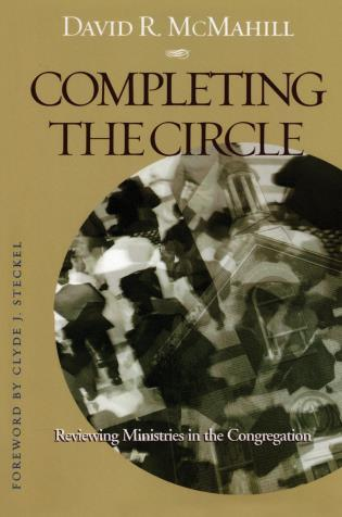 Cover image for the book Completing the Circle: Reviewing Ministries in the Congregation