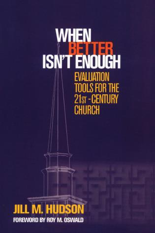 Cover image for the book When Better Isn't Enough: Evaluation Tools for the 21st-Century Church