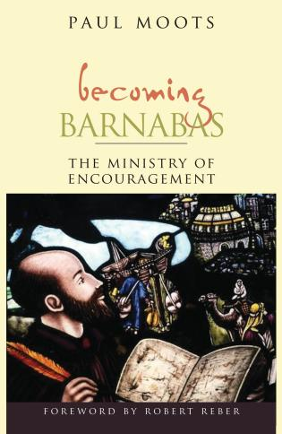 Cover image for the book Becoming Barnabas: The Ministry of Encouragement