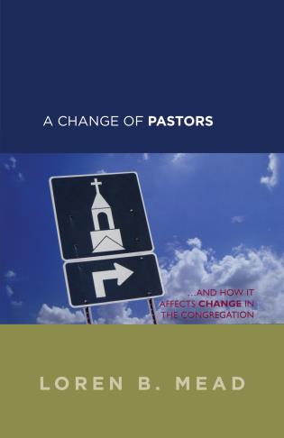 Cover image for the book A Change of Pastors ... and How it Affects Change in the Congregation