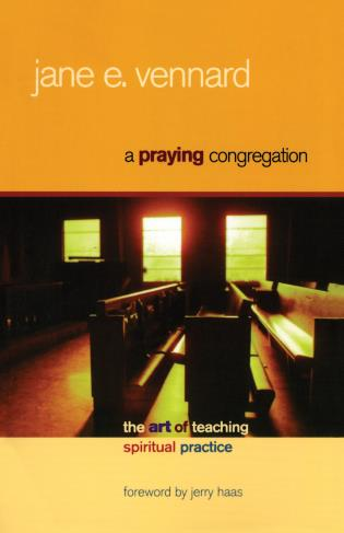 Cover image for the book A Praying Congregation: The Art of Teaching Spiritual Practice