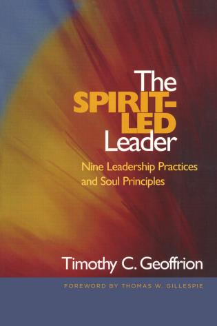 Cover image for the book The Spirit-Led Leader: Nine Leadership Practices and Soul Principles