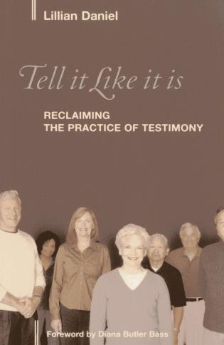 Cover image for the book Tell It Like It Is: Reclaiming the Practice of Testimony