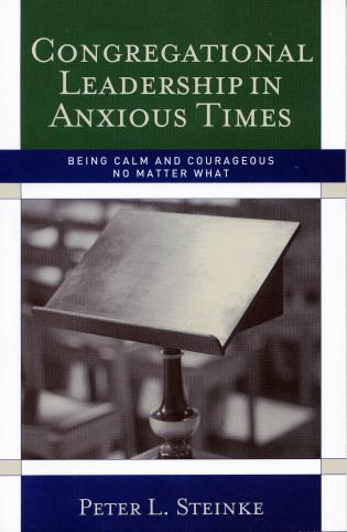 Cover image for the book Congregational Leadership in Anxious Times: Being Calm and Courageous No Matter What