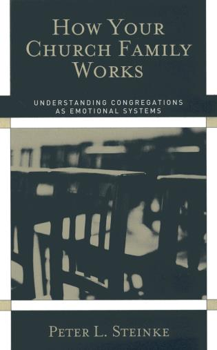 Cover image for the book How Your Church Family Works: Understanding Congregations as Emotional Systems