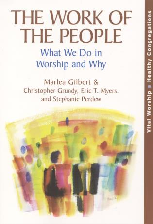 Cover image for the book The Work of the People: What We Do in Worship and Why