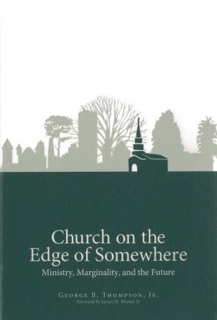 Cover image for the book Church on the Edge of Somewhere: Ministry, Marginality, and the Future