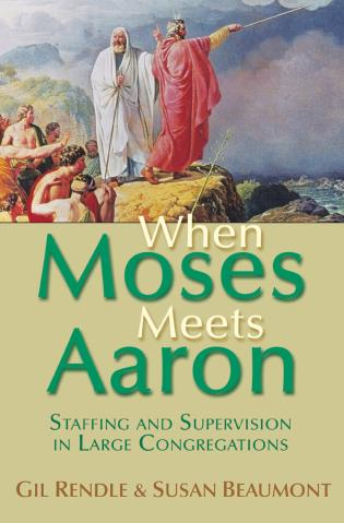 Cover image for the book When Moses Meets Aaron: Staffing and Supervision in Large Congregations