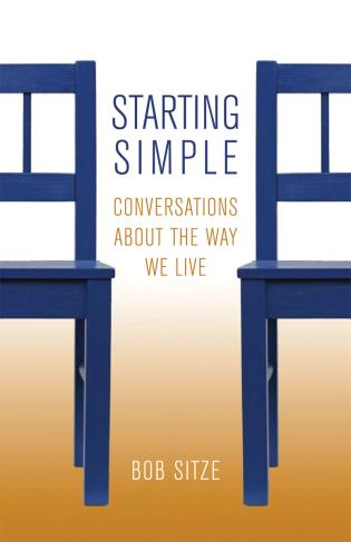Cover image for the book Starting Simple: Conversations about the Way We Live