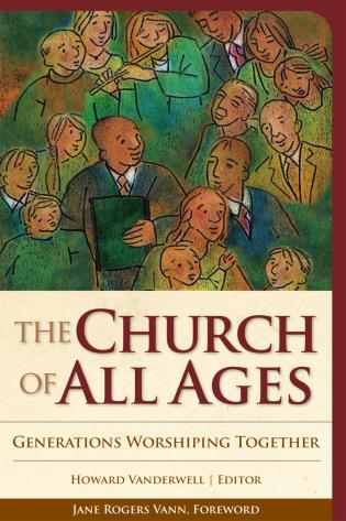 Cover image for the book The Church of All Ages: Generations Worshiping Together