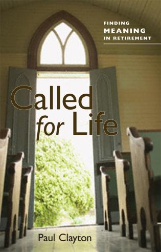 Cover image for the book Called for Life: Finding Meaning in Retirement