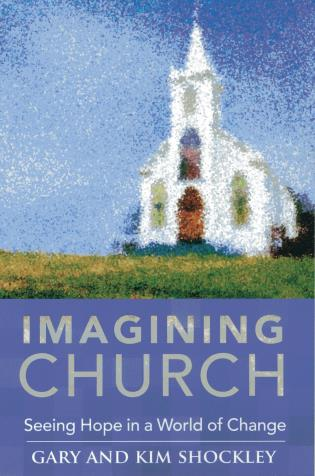 Cover image for the book Imagining Church: Seeing Hope in a World of Change