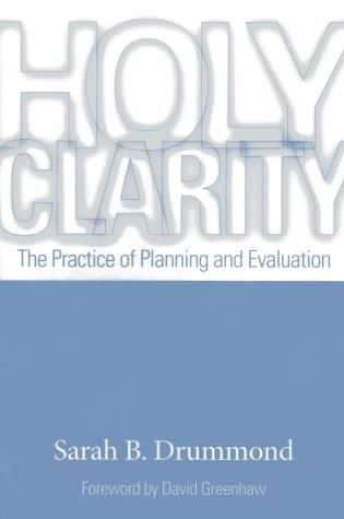 Cover image for the book Holy Clarity: The Practice of Planning and Evaluation