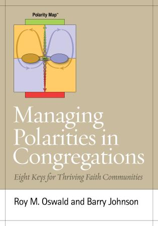 Cover image for the book Managing Polarities in Congregations: Eight Keys for Thriving Faith Communities