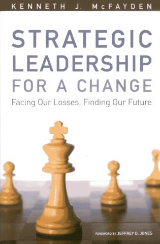 Cover image for the book Strategic Leadership for a Change: Facing our Losses, Finding Our Future