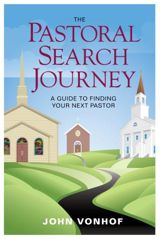 Cover image for the book The Pastoral Search Journey: A Guide to Finding Your Next Pastor