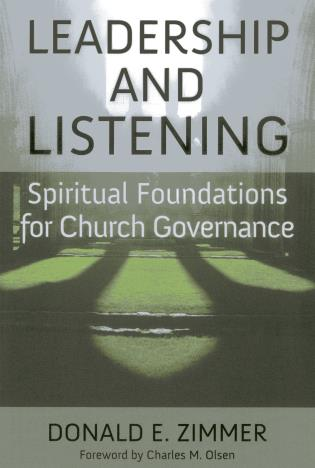 Cover image for the book Leadership and Listening: Spiritual Foundations for Church Governance