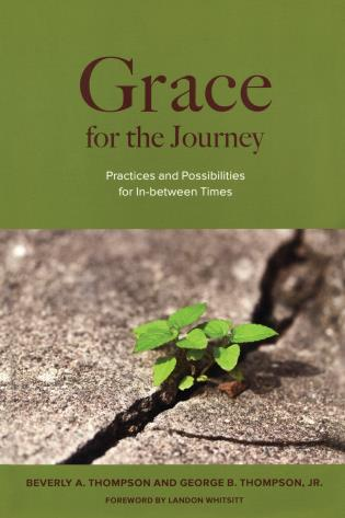Cover image for the book Grace for the Journey: Practices and Possibilities for In-between Times