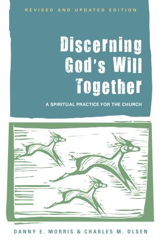 Cover image for the book Discerning God's Will Together: A Spiritual Practice for the Church, (Revised and Updated Edition)