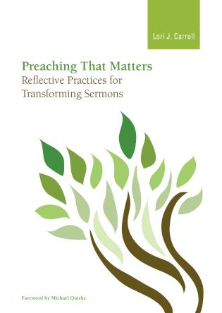 Cover image for the book Preaching that Matters: Reflective Practices for Transforming Sermons