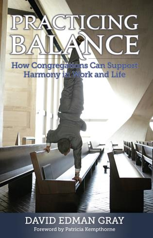 Cover image for the book Practicing Balance: How Congregations Can Support Harmony in Work and Life
