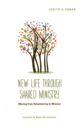 Cover image for the book New Life through Shared Ministry: Moving from Volunteering to Mission