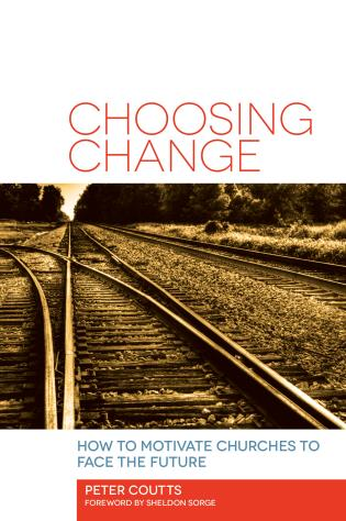 Cover image for the book Choosing Change: How to Motivate Churches to Face the Future