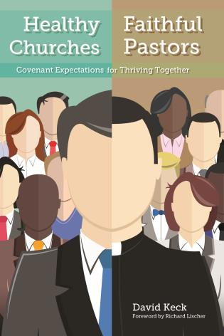 Cover image for the book Healthy Churches, Faithful Pastors: Covenant Expectations for Thriving Together
